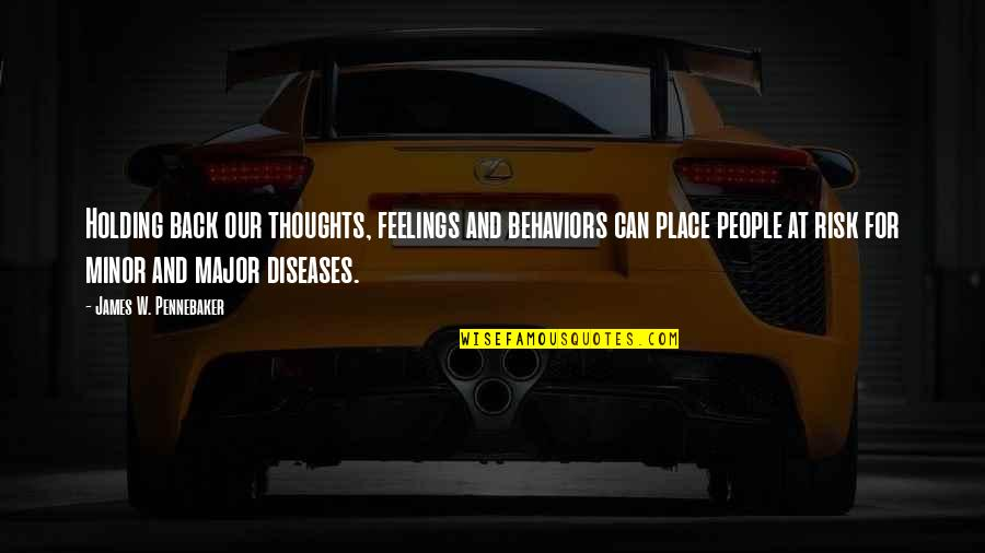 Thoughts And Feelings Quotes By James W. Pennebaker: Holding back our thoughts, feelings and behaviors can