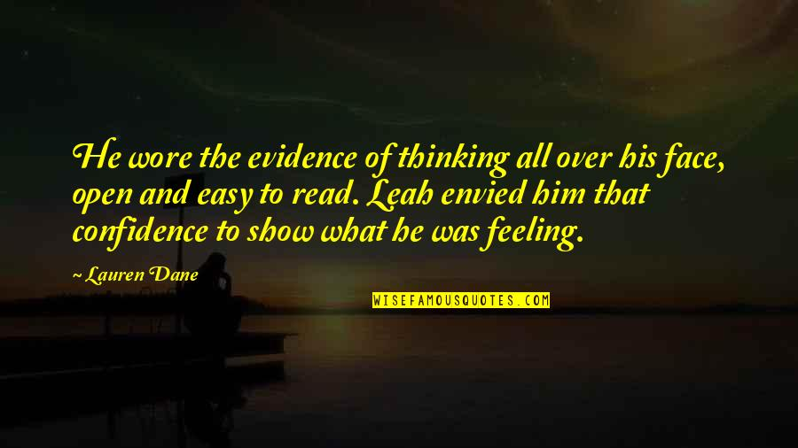 Thoughts And Feelings Quotes By Lauren Dane: He wore the evidence of thinking all over
