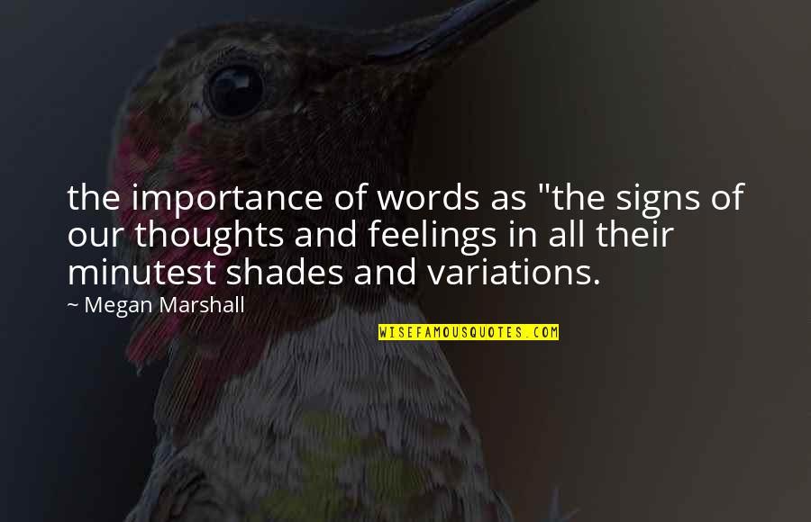 """Thoughts And Feelings Quotes By Megan Marshall: the importance of words as """"the signs of"""
