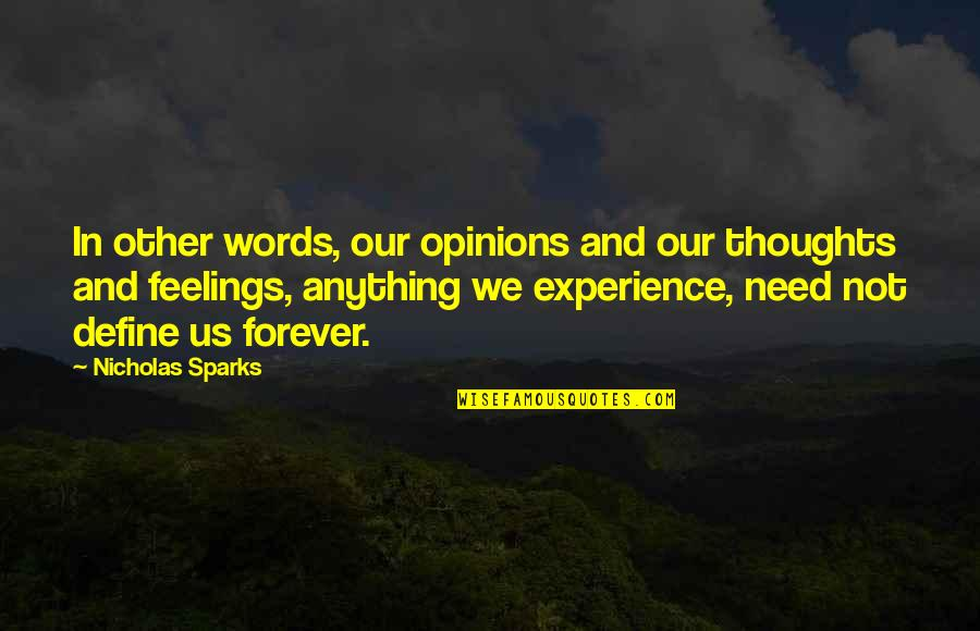 Thoughts And Feelings Quotes By Nicholas Sparks: In other words, our opinions and our thoughts