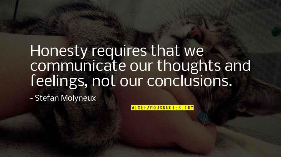 Thoughts And Feelings Quotes By Stefan Molyneux: Honesty requires that we communicate our thoughts and