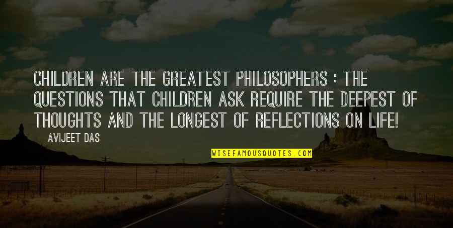 Thoughts On Life Quotes By Avijeet Das: Children are the greatest philosophers : the questions