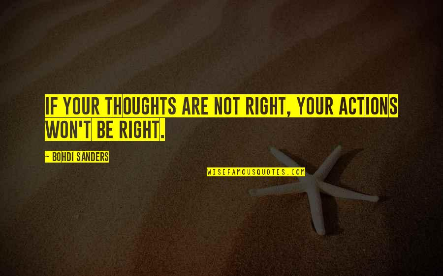 Thoughts On Life Quotes By Bohdi Sanders: If your thoughts are not right, your actions