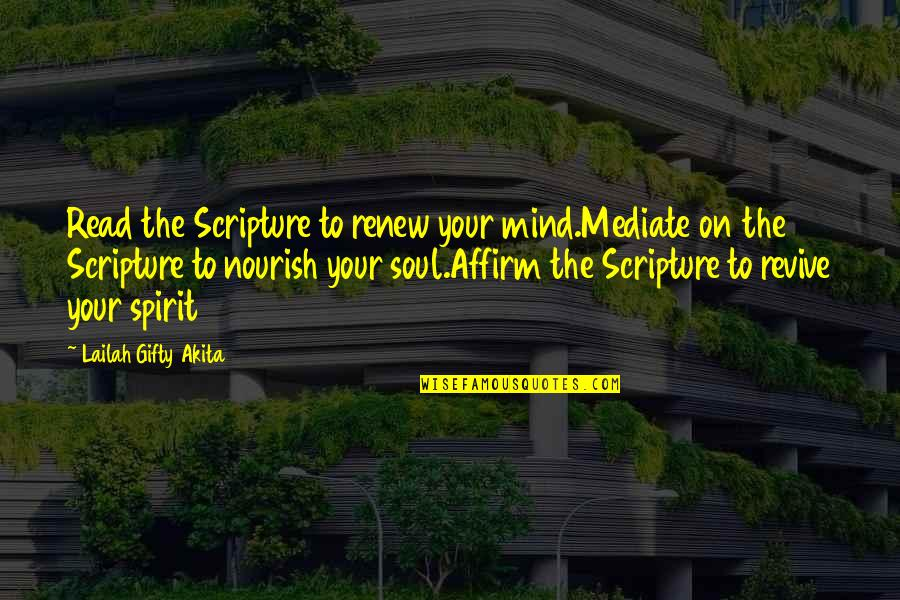 Thoughts On Life Quotes By Lailah Gifty Akita: Read the Scripture to renew your mind.Mediate on