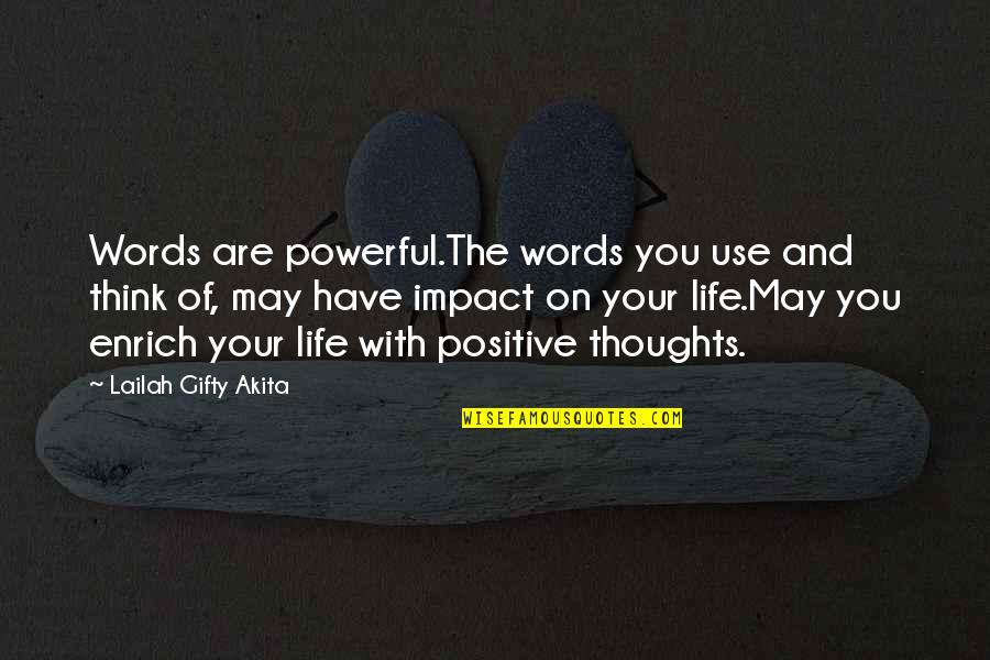 Thoughts On Life Quotes By Lailah Gifty Akita: Words are powerful.The words you use and think