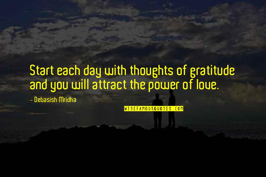 Thoughts The Day Quotes By Debasish Mridha: Start each day with thoughts of gratitude and