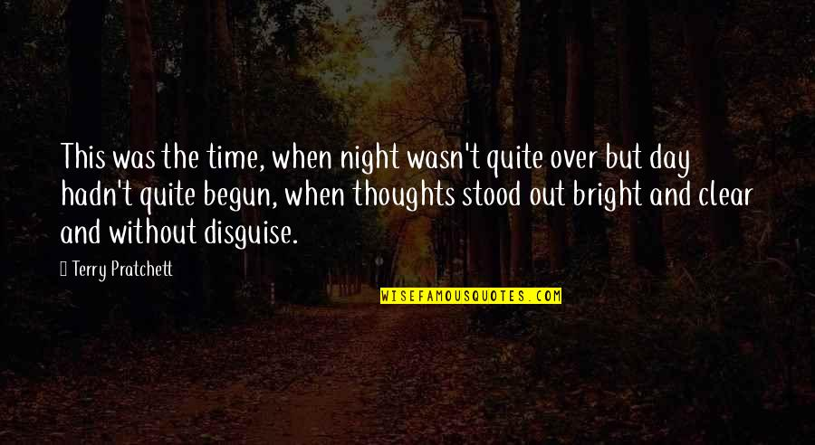 Thoughts The Day Quotes By Terry Pratchett: This was the time, when night wasn't quite