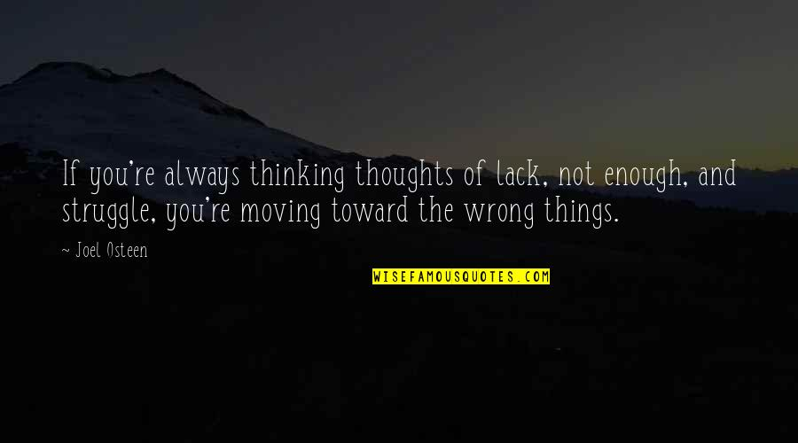 Thoughts Thinking Quotes By Joel Osteen: If you're always thinking thoughts of lack, not