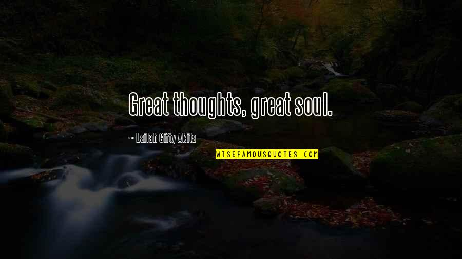 Thoughts Thinking Quotes By Lailah Gifty Akita: Great thoughts, great soul.
