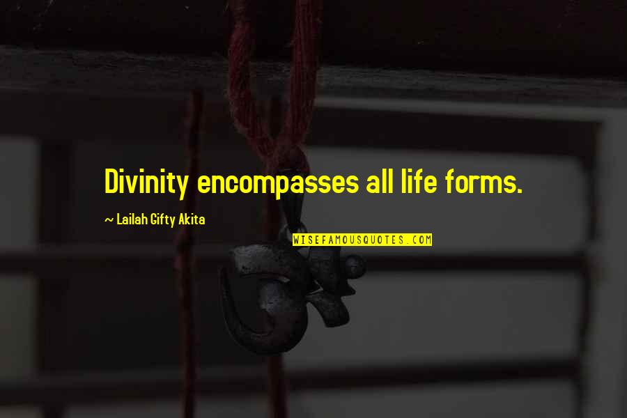 Thoughts Thinking Quotes By Lailah Gifty Akita: Divinity encompasses all life forms.
