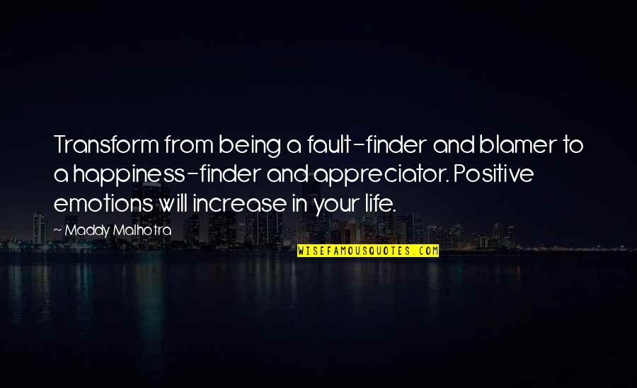 Thoughts Thinking Quotes By Maddy Malhotra: Transform from being a fault-finder and blamer to
