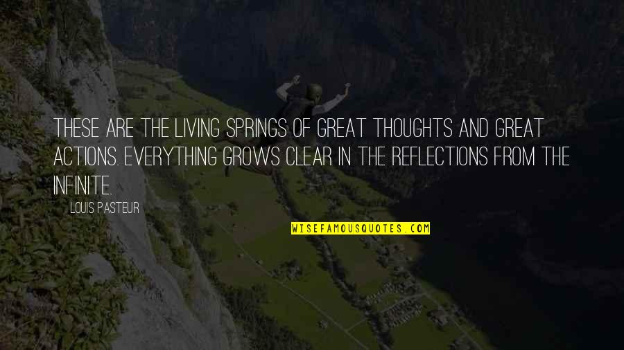 Thoughts Vs Actions Quotes By Louis Pasteur: These are the living springs of great thoughts