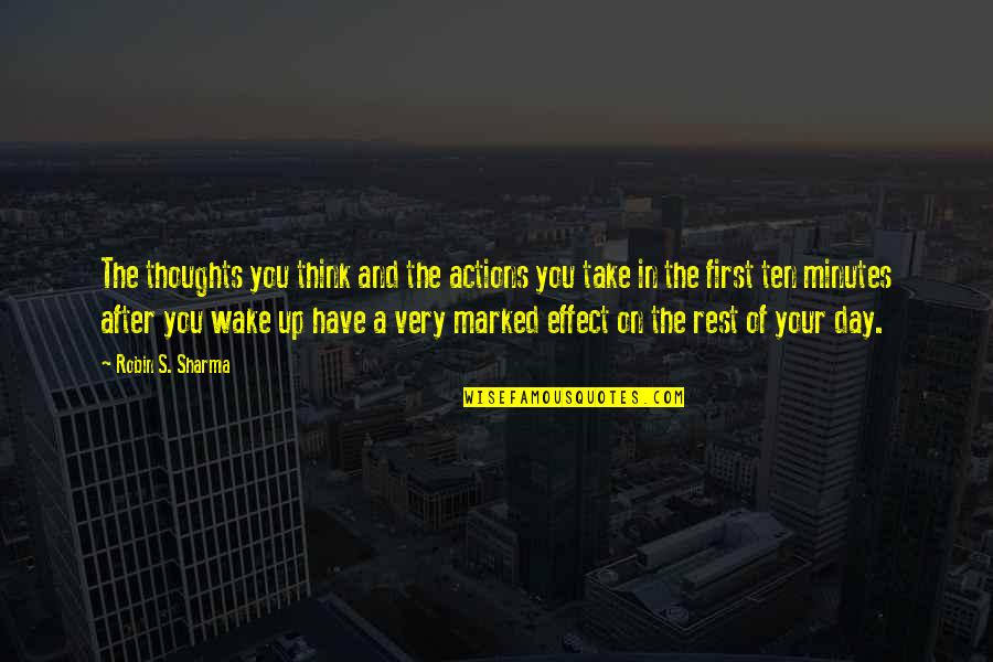 Thoughts Vs Actions Quotes By Robin S. Sharma: The thoughts you think and the actions you