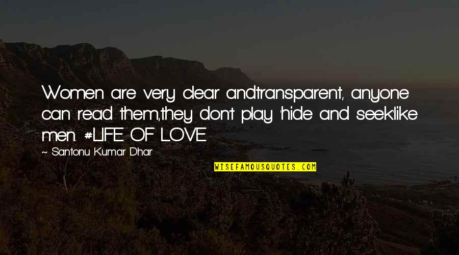 Thousand Foot Krutch Lyric Quotes By Santonu Kumar Dhar: Women are very clear andtransparent, anyone can read