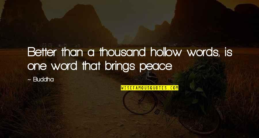 Thousand Words Quotes By Buddha: Better than a thousand hollow words, is one