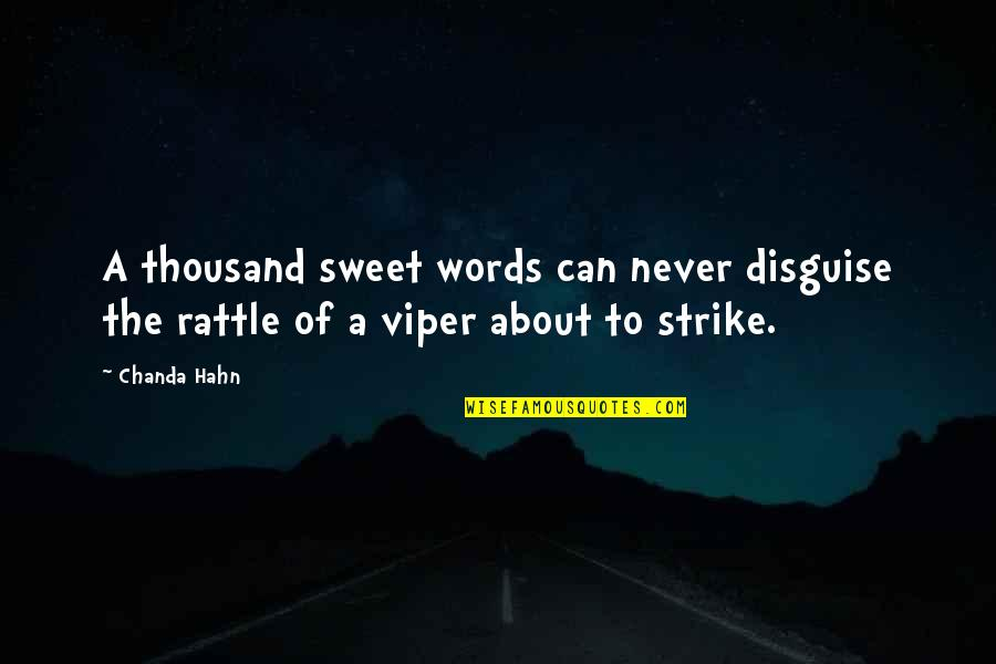 Thousand Words Quotes By Chanda Hahn: A thousand sweet words can never disguise the
