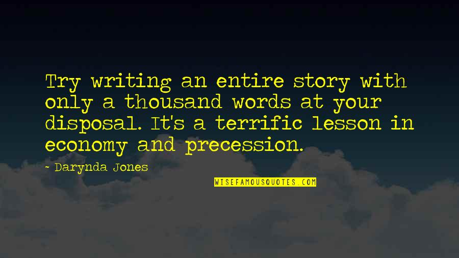Thousand Words Quotes By Darynda Jones: Try writing an entire story with only a