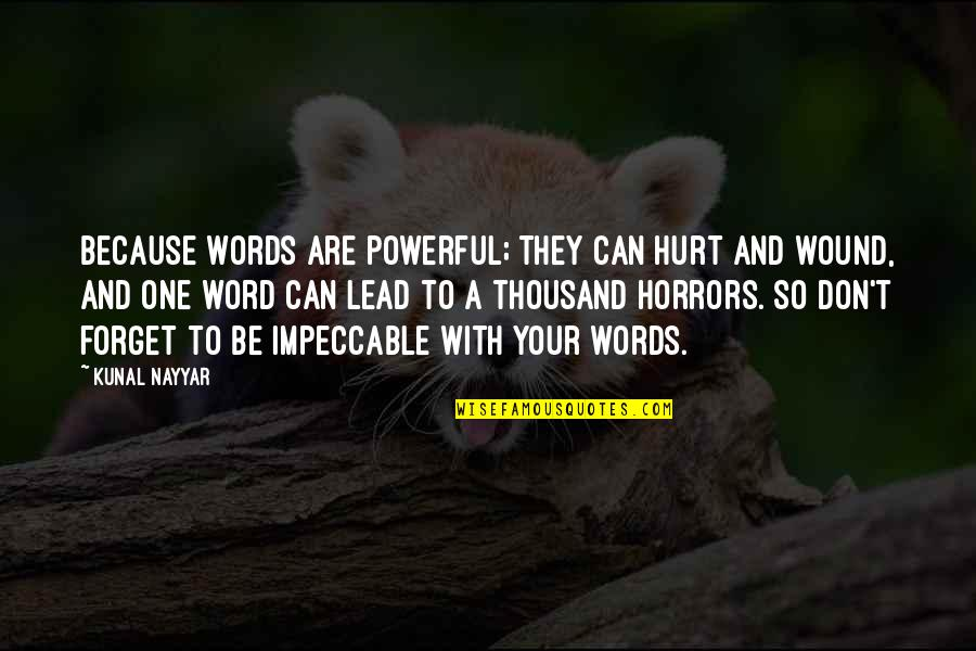 Thousand Words Quotes By Kunal Nayyar: Because words are powerful; they can hurt and