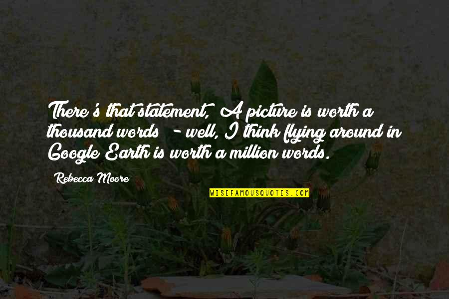 """Thousand Words Quotes By Rebecca Moore: There's that statement, """"A picture is worth a"""