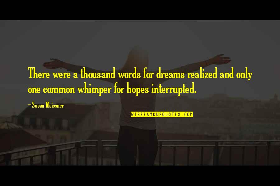 Thousand Words Quotes By Susan Meissner: There were a thousand words for dreams realized