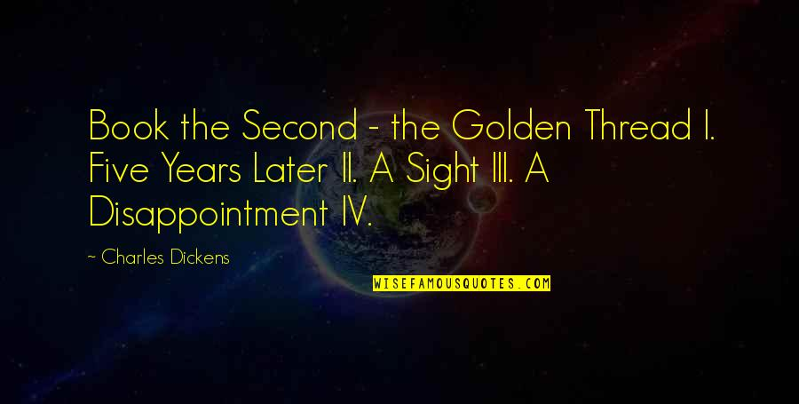 Thread Quotes By Charles Dickens: Book the Second - the Golden Thread I.