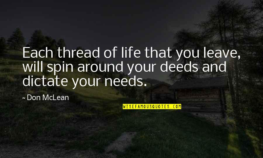Thread Quotes By Don McLean: Each thread of life that you leave, will