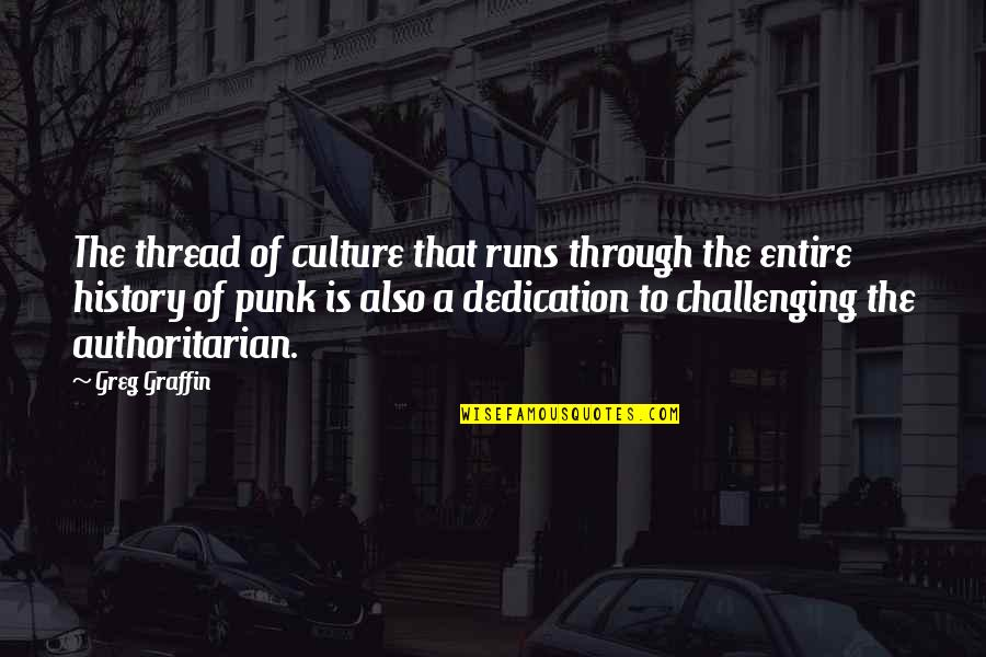 Thread Quotes By Greg Graffin: The thread of culture that runs through the