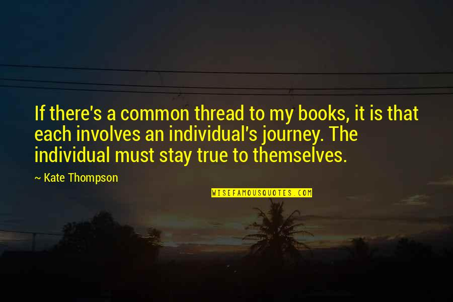 Thread Quotes By Kate Thompson: If there's a common thread to my books,