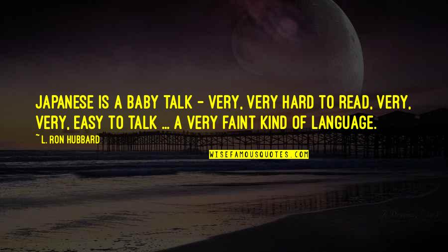 Three Blind Mice Funny Quotes By L. Ron Hubbard: Japanese is a baby talk - very, very