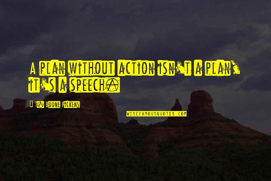 Three Blind Mice Funny Quotes By T. Boone Pickens: A plan without action isn't a plan, it's