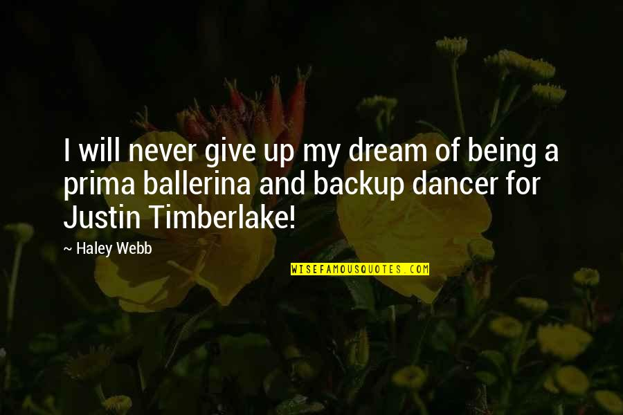 Thrills Of Life Quotes By Haley Webb: I will never give up my dream of