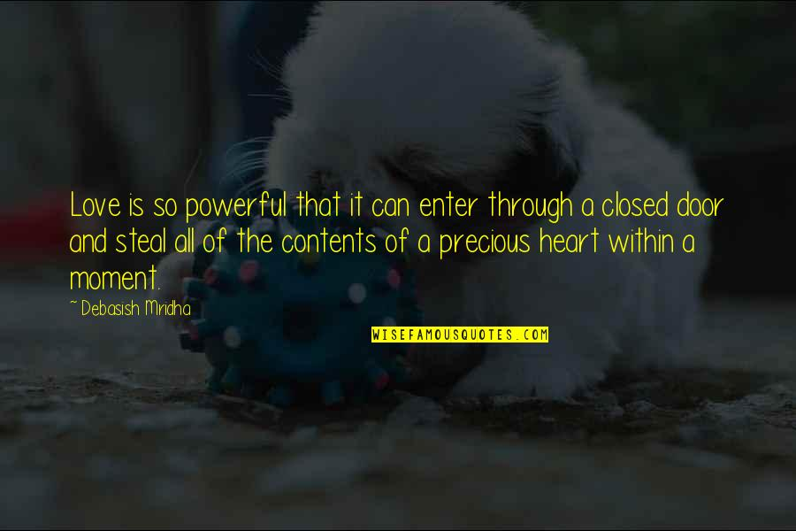 Through It All Quotes By Debasish Mridha: Love is so powerful that it can enter