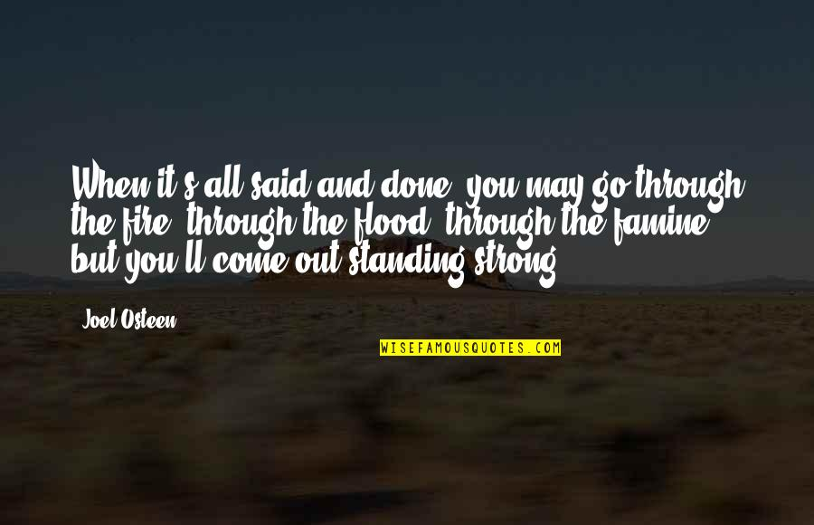 Through It All Quotes By Joel Osteen: When it's all said and done, you may