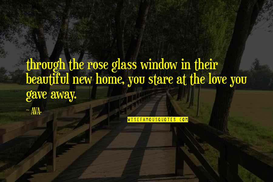 Through The Window Quotes By AVA.: through the rose glass window in their beautiful