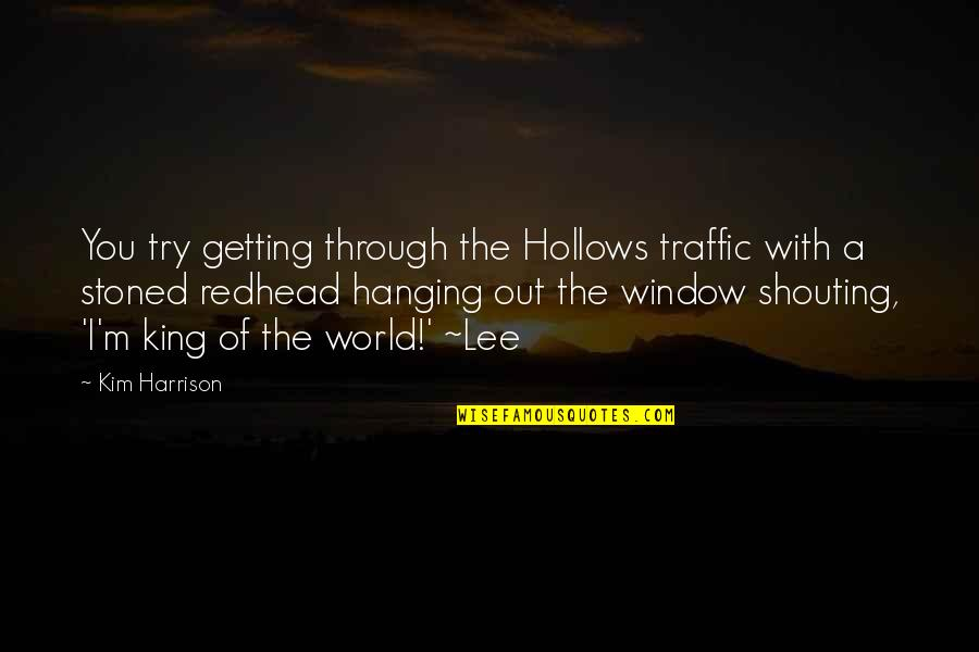 Through The Window Quotes By Kim Harrison: You try getting through the Hollows traffic with
