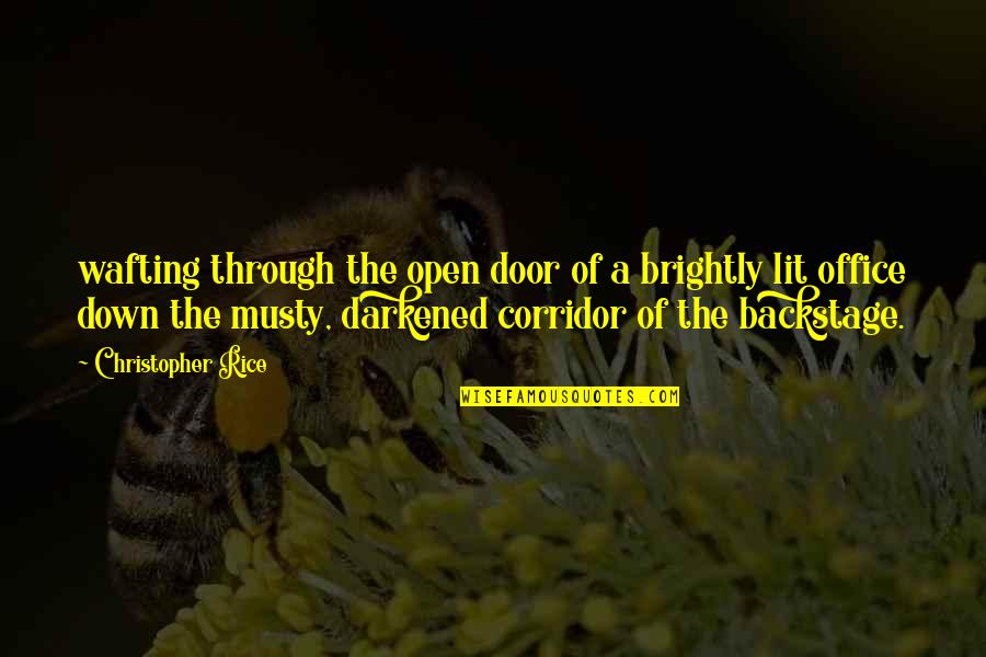Through Up And Down Quotes By Christopher Rice: wafting through the open door of a brightly