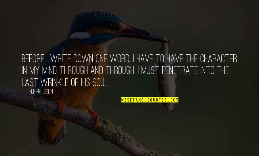 Through Up And Down Quotes By Henrik Ibsen: Before I write down one word, I have