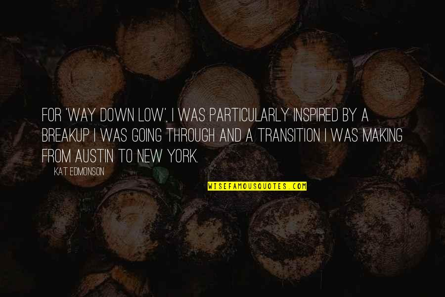 Through Up And Down Quotes By Kat Edmonson: For 'Way Down Low', I was particularly inspired