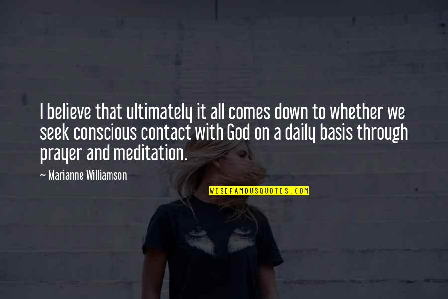 Through Up And Down Quotes By Marianne Williamson: I believe that ultimately it all comes down