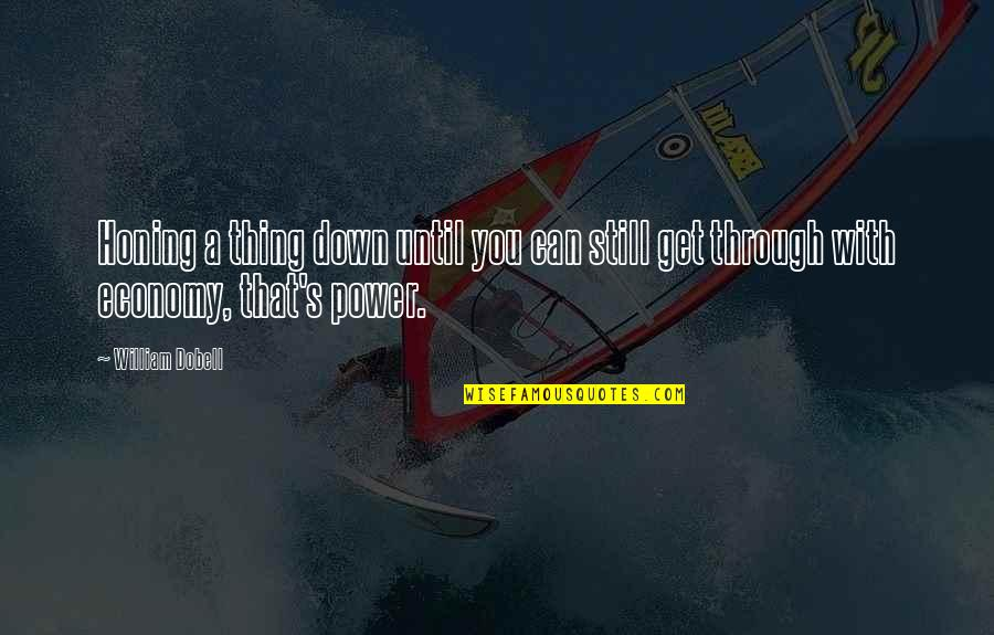 Through Up And Down Quotes By William Dobell: Honing a thing down until you can still