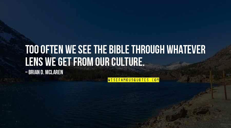 Through Whatever Quotes By Brian D. McLaren: Too often we see the Bible through whatever