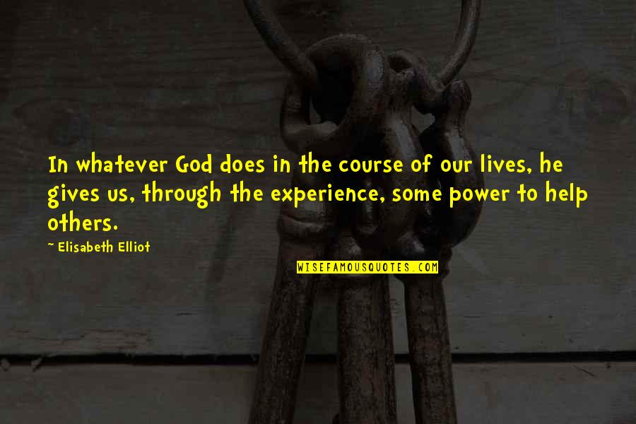 Through Whatever Quotes By Elisabeth Elliot: In whatever God does in the course of