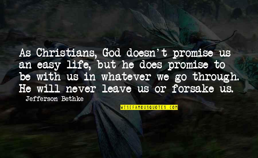 Through Whatever Quotes By Jefferson Bethke: As Christians, God doesn't promise us an easy
