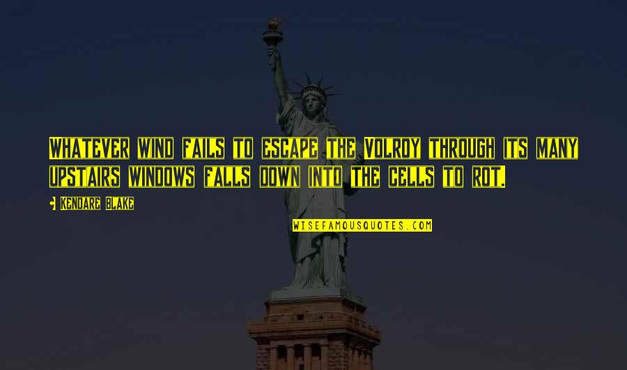 Through Whatever Quotes By Kendare Blake: Whatever wind fails to escape the Volroy through