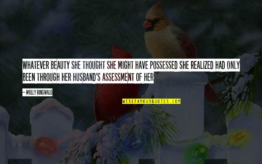Through Whatever Quotes By Molly Ringwald: Whatever beauty she thought she might have possessed