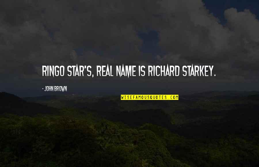 Throw Pillow Covers With Quotes By John Brown: Ringo Star's, real name is Richard Starkey.