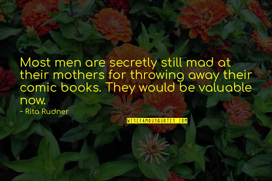 Throwing It All Away Quotes By Rita Rudner: Most men are secretly still mad at their