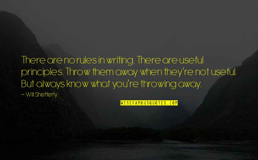 Throwing It All Away Quotes By Will Shetterly: There are no rules in writing. There are