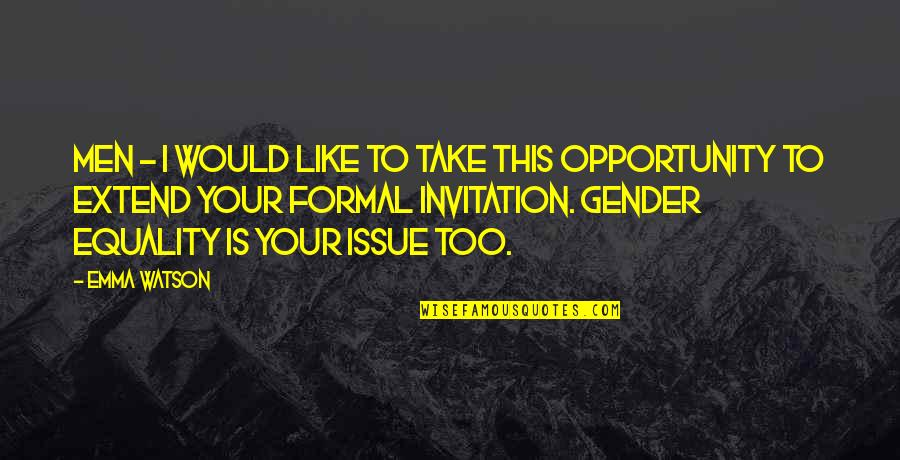 Throwing Shot Put Quotes By Emma Watson: Men - I would like to take this