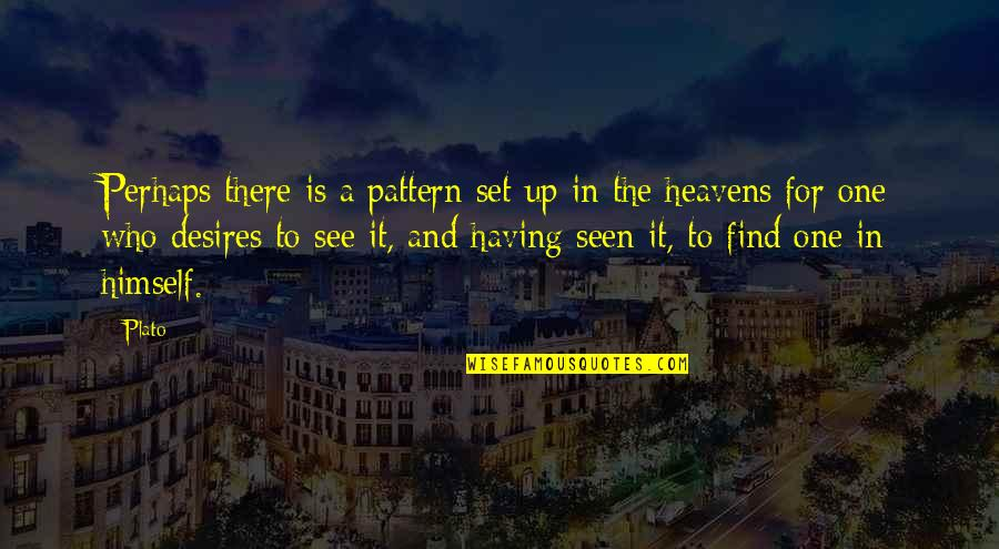 Throwing Shot Put Quotes By Plato: Perhaps there is a pattern set up in